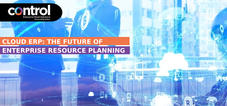 Cloud ERP: The Future of Enterprise Resource Planning