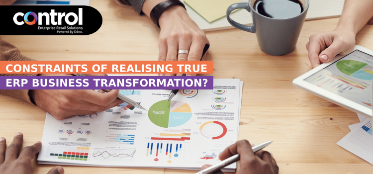 Constraints of Realising True ERP Business Transformation?